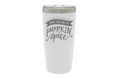 You had me at Pumpkin Spice Insulated Tumbler 20 oz