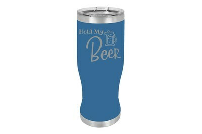 Hold My Beer Pilsner Insulated 20 oz
