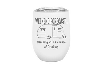 Weekend Forecast - Camping with a chance of Drinking Insulated Tumbler