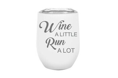 Wine a little Run a lot Insulated Tumbler