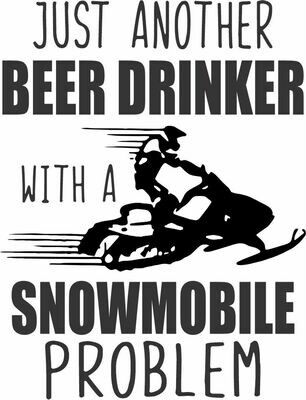Leatherette 20 oz Just another Beer (or Your Choice) Drinker with a snowmobile problem Insulated Tumbler