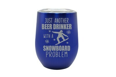 Just another Beer (or Your Choice) Drinker with a snowboard problem Insulated Tumbler