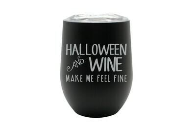 Halloween and Wine make me feel fine Insulated Tumbler