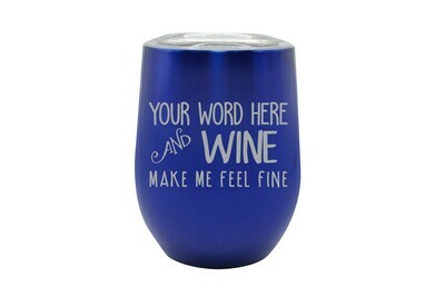 Your Word & Wine Make Me Feel Fine Insulated Tumbler