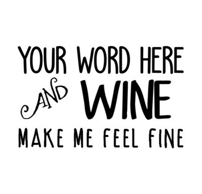 Your Word & Wine Make Me Feel Fine Hand-Painted Wood Coaster Set