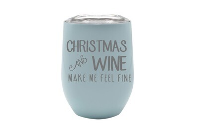 Christmas and Wine Make Me Feel Fine Insulated Tumbler