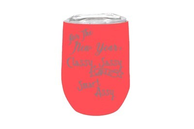 For the New Year Classy Sassy and a bit of Smart Assy Insulated Tumbler