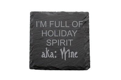 I'm Full of Holiday Spirit aka Wine Slate Coaster Set