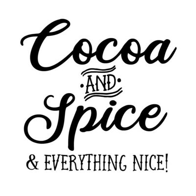 Cocoa and Spice & Everything Nice! Tumbler 30 oz