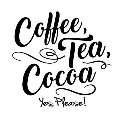 Coffee, Tea, Cocoa Yes, Please! Insulated Tumbler