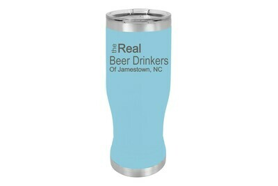 The Real Beer Drinkers of (Add Your Custom Location) Pilsner Insulated 20 oz