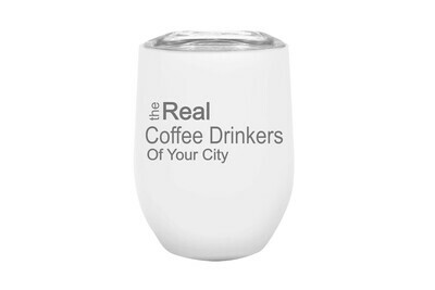 The Real Coffee Drinkers of (Add Your Custom Location) Insulated Tumbler