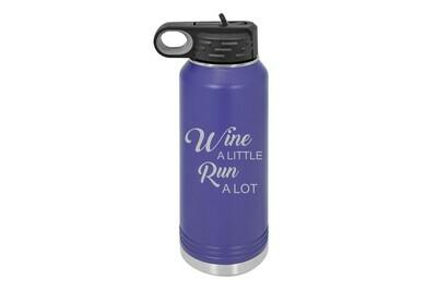 Wine a little Run a lot Insulated Water Bottle 32 oz