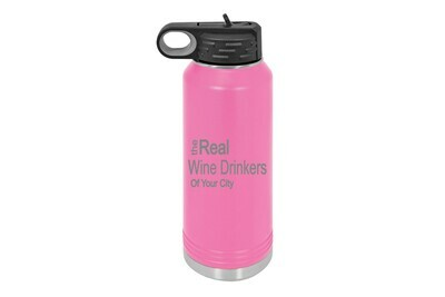 The Real Wine Drinkers of (Add your Custom Location)  Insulated Water Bottle 32 oz