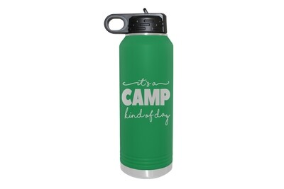 It's a Camp Kind of Day Insulated Water Bottle 32 oz