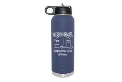 Weekend Forecast - Camping with a chance of Drinking Insulated Water Bottle 32 oz