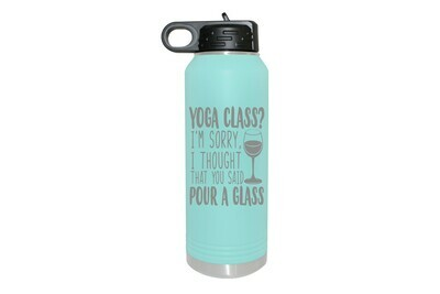 Yoga Class? I'm sorry I thought that you said Pour a Glass Water Bottle 32 oz