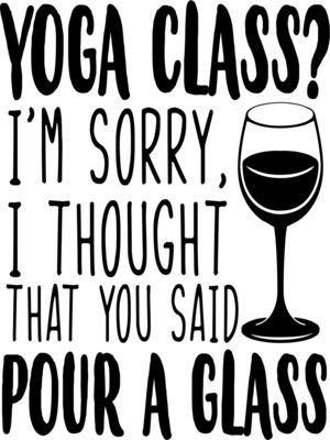 Yoga Class? I'm Sorry, I thought you said Pour a Glass Insulated Tumbler