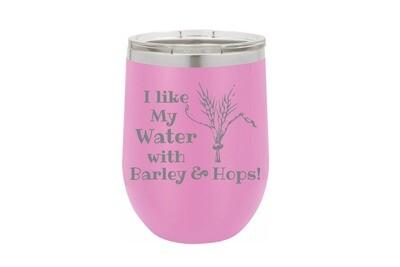 I like my water with Barley & Hops Insulated Tumbler 12 oz