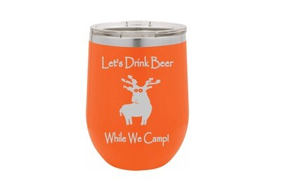 Let's drink beer while we camp Insulated Tumbler