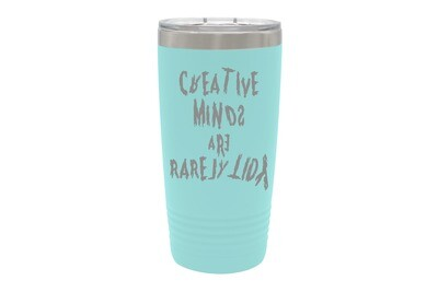 Creative minds are rarely tidy  Insulated Tumbler 20 oz