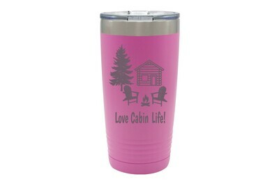 Love Cabin Life or Your Phrase Insulated Tumbler 20 oz