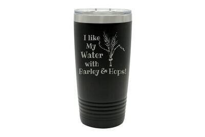 I like my Water with Barley & Hops Insulated Tumbler 20 oz
