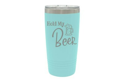 Hold My Beer Insulated Tumbler 20 oz