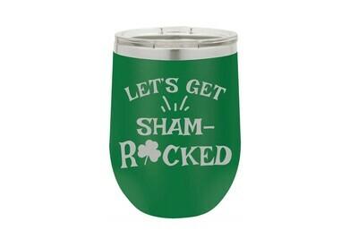 Let's Get Sham-Rocked Insulated Tumbler 12 oz