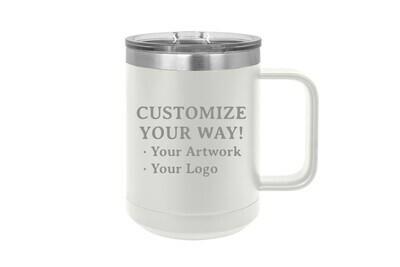 Customize Your Way -15 oz Insulated Mug
