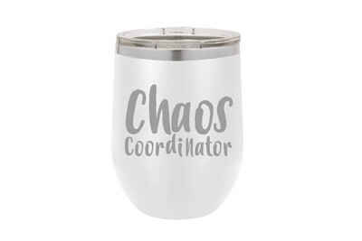 Chaos Coordinator (without or with name) Insulated Tumbler 12 oz