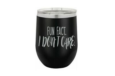 Fun Fact. I Don't Care. Insulated Tumbler 12 oz