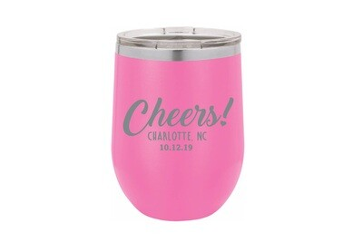 Custom Cheers w/City & State & Date Insulated Tumbler 12 oz