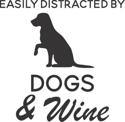 Easily distracted by Dogs & Wine Insulated Tumbler 12 oz