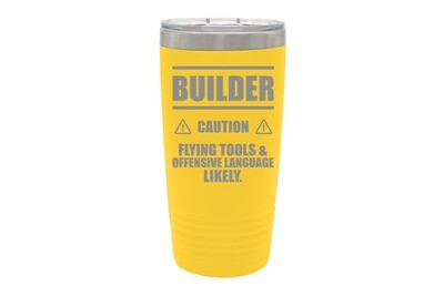 BUILDER caution Flying Tools & Offensive Language Likely Insulated Tumbler 20 oz
