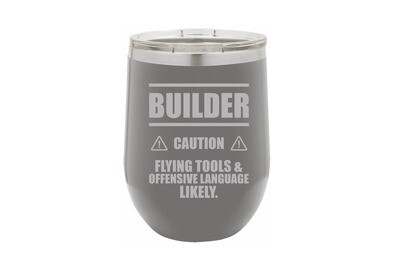 Builder caution Flying Tools & Offensive Language Likely. Insulated Tumbler 12 oz