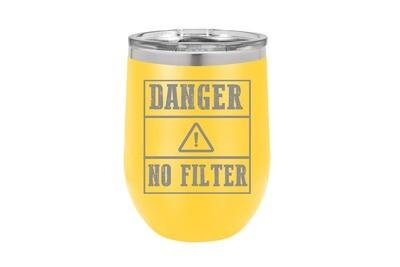 Danger No Filter Insulated Tumbler 12 oz