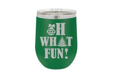 Oh What Fun! Insulated Tumbler 12 oz