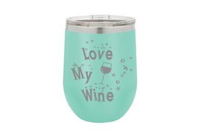 Love My Wine Insulated Tumbler 12 oz
