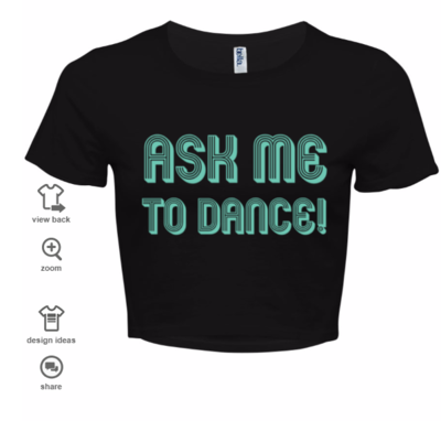 Ask Me To Dance Women's Crop