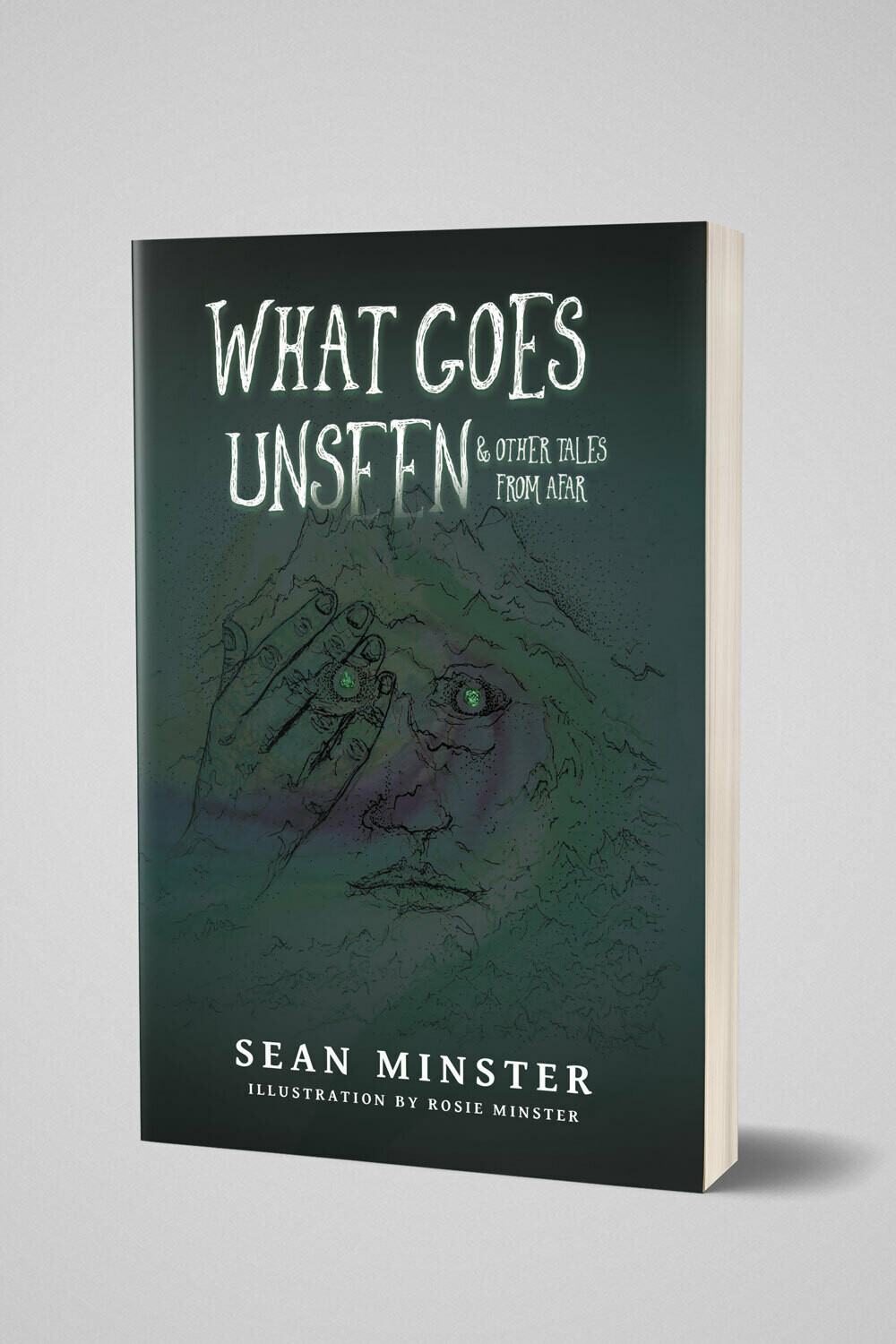 What Goes Unseen & Other Tales From Afar