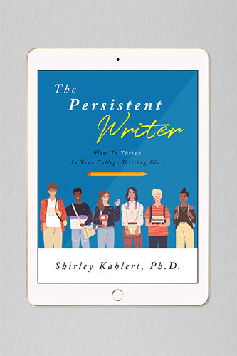 The Persistent Writer: How To Thrive In Your College Writing Class