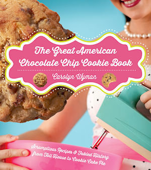 Great American Chocolate Chip Cookie Book