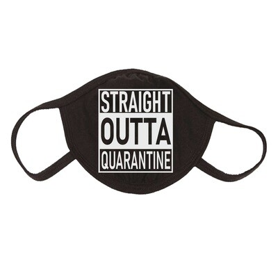 Straight Outta Quarantine  Everyday Face Covering