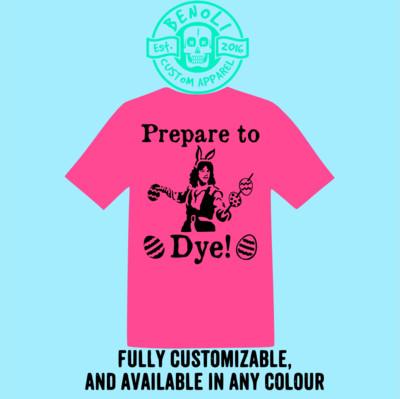 Prepare to Dye!