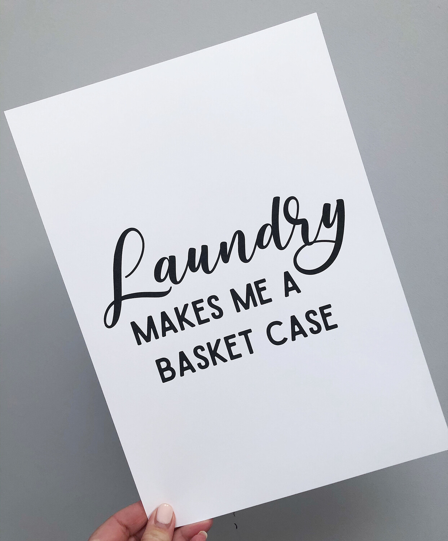 Laundry makes me a basket case A4 print
