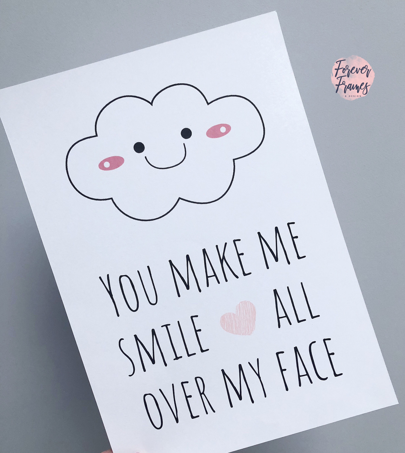 You make me smile A4 Print