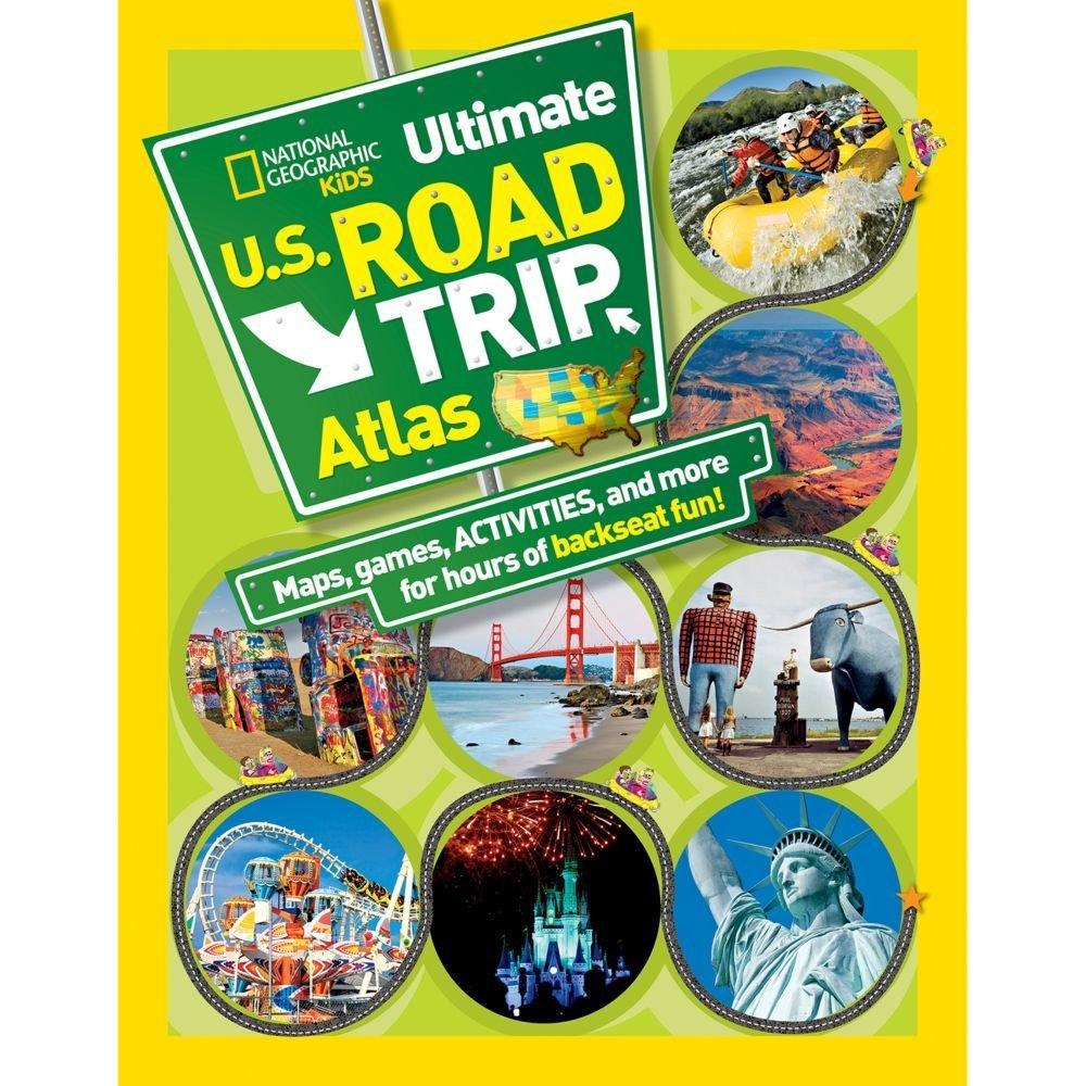 National Geographic Kids U.S. Ultimate Road Trip Atlas