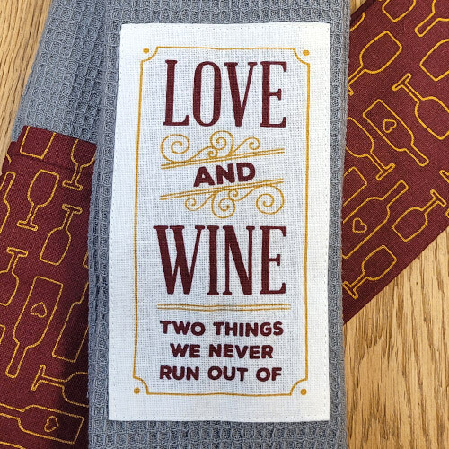 """""""Love and Wine - Two Things We Never Run Out Of'' Kitchen Boa®"""