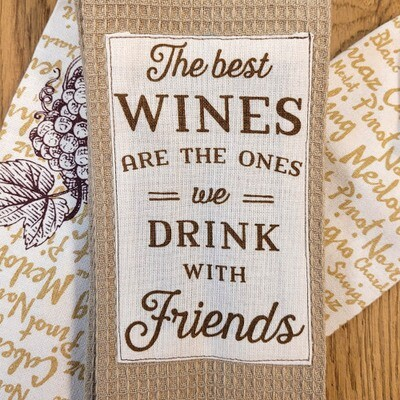 'The Best Wines Are The Ones We Drink With Friends' Kitchen Boa®